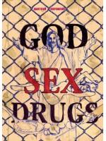 Секс. Наркотики. Бог